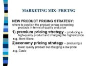 MARKETING MIX- PRICING NEW PRODUCT PRICING