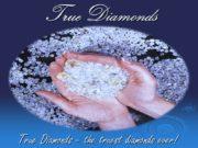 True Diamonds True Diamonds – the truest diamonds