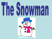 The Snowman Snow Snowball Snowflake Snowman