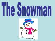 The Snowman Snow Snowball Snowflake Snowman
