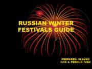 RUSSIAN WINTER FESTIVALS GUIDE PREPARED: SLAVKO ILYA &