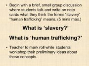 What is 'slavery?' What is 'human trafficking?' Begin