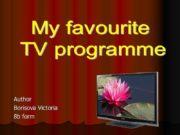 Author Borisova Victoria 8b form My favourite TV