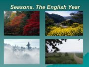 Seasons. The English Year WINTER SPRING SUMMER AUTUMN