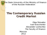 The Contemporary Russian    Credit Market