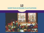 12  SHORT-RUN ECONOMIC FLUCTUATIONS  Copyright ©
