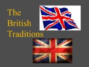 The British Traditions One of the most famous