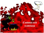 Customs and traditions Every nation and every country