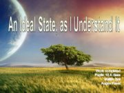 An Ideal State, as I Understand It Work