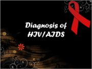 Diagnosis of HIV/AIDS Human immunodeficiency virus infection /