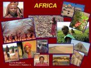 AFRICA Done by:Begalieva A. Shansharbek A. Stamzhan A.