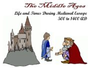 Life and Times During Medieval Europe 500 to