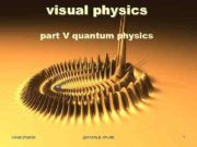 visual physics part V quantum physics visual physics