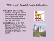 Welcome to Arundel Castle & Gardens Set high