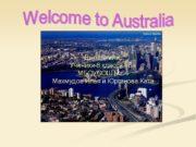 Welcome to Australia Выполнили: Ученики 8 класса «Б»