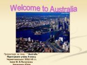 "Welcome to Australia Презентація на тему : """