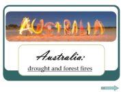 Australia Australia: drought and forest fires In Australia,