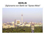 """BERLIN (Spitzname von Berlin ist """"Spree-Athen"""" Niemand weiss"""