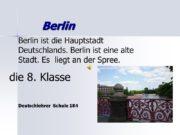 Berlin Berlin ist die Hauptstadt Deutschlands. Berlin ist