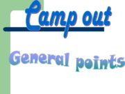 Camp out General points What do you need