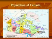 Population of Canada. Characteristics : The population of
