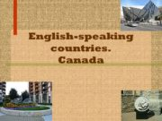 English-speaking countries. Canada Geography Canada occupies a major