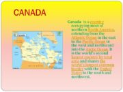 CANADA Canada is a country occupying most of