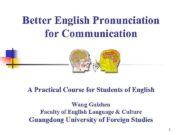 Better English Pronunciation for Communication A Practical Course