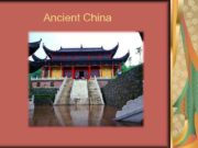 Ancient China Ancient China a civilization