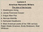 Lecture 4 American Romantic Writers The plan of