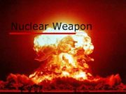 Nuclear Weapon Motivation and History History