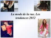 La mode de la rue. Les tendances 2012