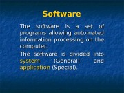 Software   The software is a set