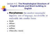 Lecture 4-5. The Morphological Structure of English Words