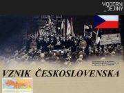 VZNIK ČESKOSLOVENSKA I světová válka 1914 -1918