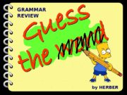 GRAMMAR REVIEW by HERBER  > Bart has