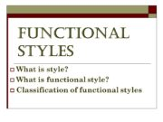 Functional styles What is style? What is functional
