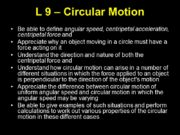 L 9 – Circular Motion Be able to
