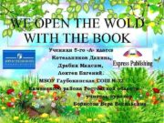WE OPEN THE WOLD WITH THE BOOK Ученики