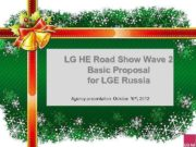 LG HE Road Show Wave 2 Basic Proposal