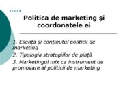 TEMA 8. Politica de marketing şi coordonatele ei
