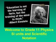 Welcome to Grade 11 Physics SI units and