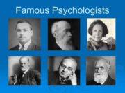 Famous Psychologists Psychology Ø Psychology is the