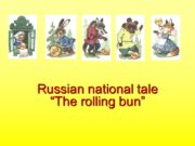 """Russian national tale """"The rolling bun"""" Once there"""