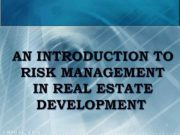 AN INTRODUCTION TO RISK MANAGEMENT IN REAL ESTATE