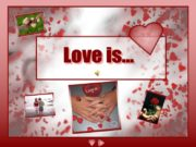Love is… Love is… a tender feeling, Love