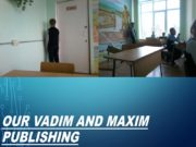Our Vadim and Maxim publishing Our Vadim appearing
