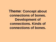 Theme :  Concept about connections of bones.
