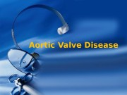 Aortic Valve Disease  Normal Aortic Valve