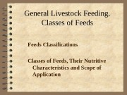 General Livestock Feeding. Classes of Feeds Classifications Classes